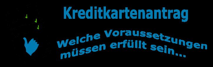 Voraussetzung für eine Kreditkarte